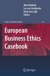 European Business Ethics Casebook The Morality of Corporate Decision Making