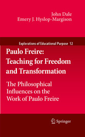 Paulo Freire: Teaching for Freedom and Transformation The Philosophical Influences on the Work of Paulo Freire