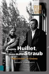 Danièle Huillet, Jean-Marie Straub 'Objectivists' in Cinema