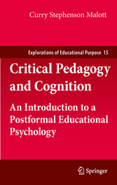 Critical Pedagogy and Cognition An Introduction to a Postformal Educational Psychology