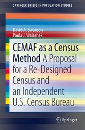 CEMAF as a Census Method A Proposal for a Re-Designed Census and An Independent U.S. Census Bureau
