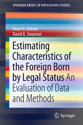 Estimating Characteristics of the Foreign-Born by Legal Status An Evaluation of Data and Methods