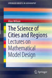 The Science of Cities and Regions Lectures on Mathematical Model Design