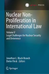 Nuclear Non-Proliferation in International Law - Volume V Legal Challenges for Nuclear Security and Deterrence