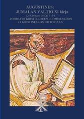 Augustinus: Jumalan Valtio XI Kirja De Civitate Dei Johdatus kristilliseen luomisuskoon ja historiaan