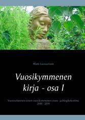 Vuosikymmenen kirja - osa I, Hyvät, pahat ja rillumat Vuosituhannen toisen vuosikymmenen essee- ja blogikokoelma 2010 - 2019