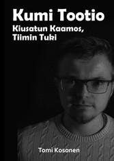 Kumi Tootio Kiusatun Kaamos - Tiimin Tuki