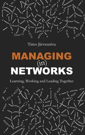 Managing (in) Networks Learning, Working and Leading Together
