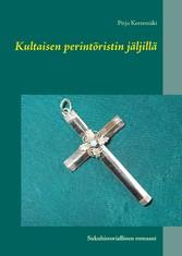 Kultaisen perintöristin jäljillä Sukuhistoriallinen romaani