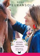Hevonen oppaana ihmisyyteen Matka sydämen viisauden äärelle