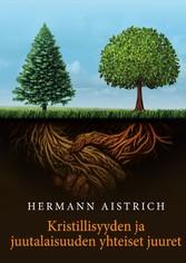 Kristillisyyden ja juutalaisuuden yhteiset juuret Friedrich Weinrebin kirjoitusten mukaan