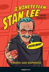 A hihetetlen Stan Lee A Marvel igazi szuperhse