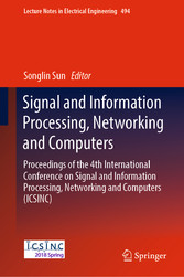 Signal and Information Processing, Networking and Computers Proceedings of the 4th International Conference on Signal and Information Processing, Networking and Computers (ICSINC)