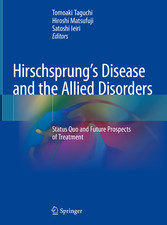 Hirschsprung's Disease and the Allied Disorders Status Quo and Future Prospects of Treatment