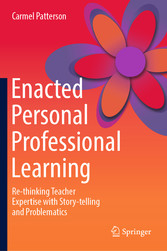 Enacted Personal Professional Learning Re-thinking Teacher Expertise with Story-telling and Problematics