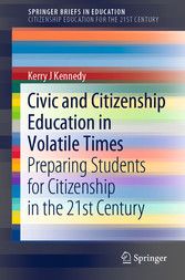 Civic and Citizenship Education in Volatile Times Preparing Students for Citizenship in the 21st Century
