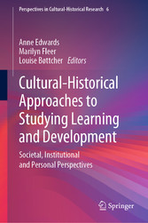 Cultural-Historical Approaches to Studying Learning and Development Societal, Institutional and Personal Perspectives