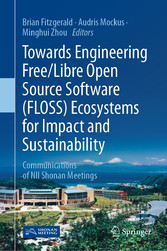 Towards Engineering Free/Libre Open Source Software (FLOSS) Ecosystems for Impact and Sustainability Communications of NII Shonan Meetings