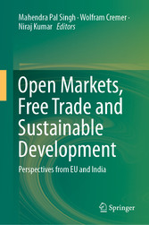 Open Markets, Free Trade and Sustainable Development Perspectives from EU and India
