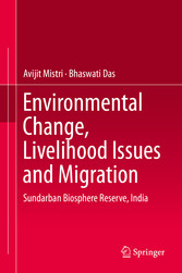 Environmental Change, Livelihood Issues and Migration Sundarban Biosphere Reserve, India