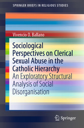 Sociological Perspectives on Clerical Sexual Abuse in the Catholic Hierarchy An Exploratory Structural Analysis of Social Disorganisation