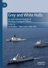 Grey and White Hulls An International Analysis of the Navy-Coastguard Nexus