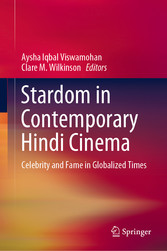 Stardom in Contemporary Hindi Cinema Celebrity and Fame in Globalized Times