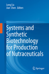 Systems and Synthetic Biotechnology for Production of Nutraceuticals