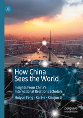 How China Sees the World Insights From China's International Relations Scholars