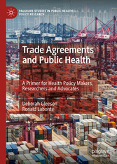 Trade Agreements and Public Health A Primer for Health Policy Makers, Researchers and Advocates
