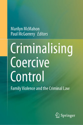 Criminalising Coercive Control Family Violence and the Criminal Law
