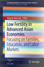 Low Fertility in Advanced Asian Economies Focusing on Families, Education, and Labor Markets