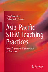 Asia-Pacific STEM Teaching Practices From Theoretical Frameworks to Practices
