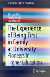 The Experience of Being First in Family at University Pioneers in Higher Education