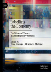 Labelling the Economy Qualities and Values in Contemporary Markets