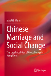 Chinese Marriage and Social Change The Legal Abolition of Concubinage in Hong Kong
