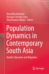 Population Dynamics in Contemporary South Asia Health, Education and Migration