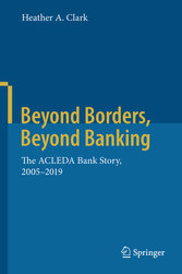 Beyond Borders, Beyond Banking The ACLEDA Bank Story, 2005-2019