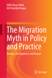 The Migration Myth in Policy and Practice Dreams, Development and Despair