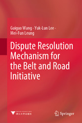 Dispute Resolution Mechanism for the Belt and Road Initiative