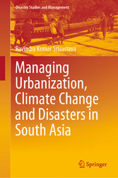 Managing Urbanization, Climate Change and Disasters in South Asia