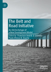 The Belt and Road Initiative An Old Archetype of a New Development Model