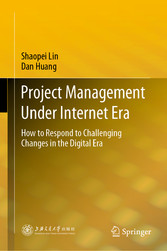 Project Management Under Internet Era How to Respond to Challenging Changes in the Digital Era