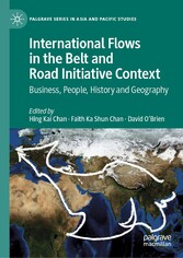 International Flows in the Belt and Road Initiative Context Business, People, History and Geography