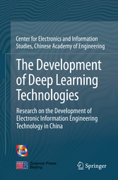 The Development of Deep Learning Technologies Research on the Development of Electronic Information Engineering Technology in China