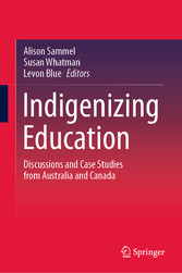 Indigenizing Education Discussions and Case Studies from Australia and Canada