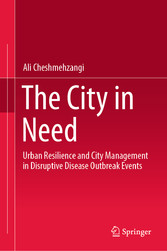 The City in Need Urban Resilience and City Management in Disruptive Disease Outbreak Events