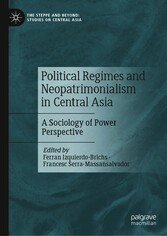 Political Regimes and Neopatrimonialism in Central Asia A Sociology of Power Perspective