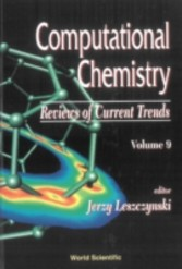 Computational Chemistry Reviews Of Current Trends, Vol. 9