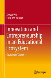 Innovation and Entrepreneurship in an Educational Ecosystem Cases from Taiwan